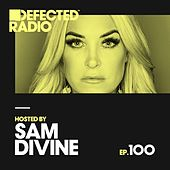 Defected Radio Episode 100 (hosted by Sam Divine) by Various Artists