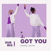 Got You (Dub Mix) by Michael Calfan