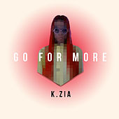 Go for More by K.Zia