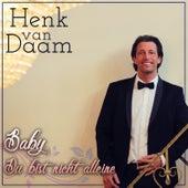 Baby, Du bist nicht alleine von Henk Van Daam