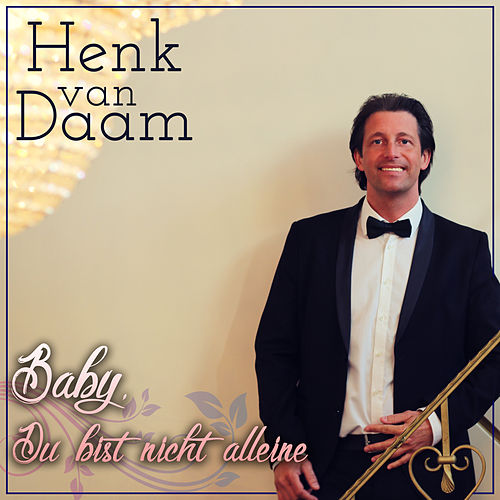 Baby, Du bist nicht alleine by Henk Van Daam