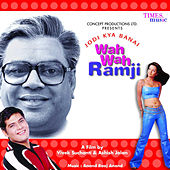 Jodi Kya Banai Wah Wah Ramji (Original Motion Picture Soundtrack) by Various Artists