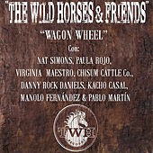 Wagon Wheel de Wild Horses