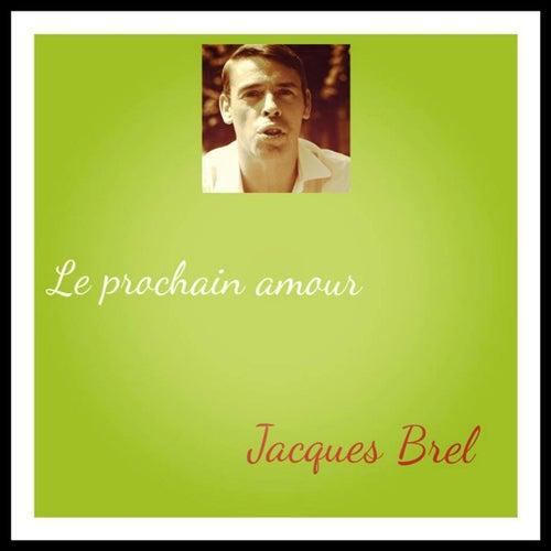 Le prochain amour by Jacques Brel