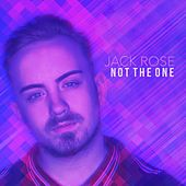 Not the One by Jack Rose