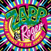 More Bounce to the Ounce de Zapp and Roger