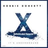 It's Underground by Robbie Doherty