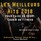 Les Meilleurs Hits 2018 pour faire du Sport, Courir ou Fitness (Rudimental, Havana, Shape of You ... Fusion Workout) by Motivation Sport Fitness