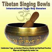 Tibetan Singing Bowls - International Yoga Day 2018 Session (Celebrates Yoga, an Ancient Physical, Mental and Spiritual Practice) Wipe out All Negativity Inside You by Tibetan Singing Bowls