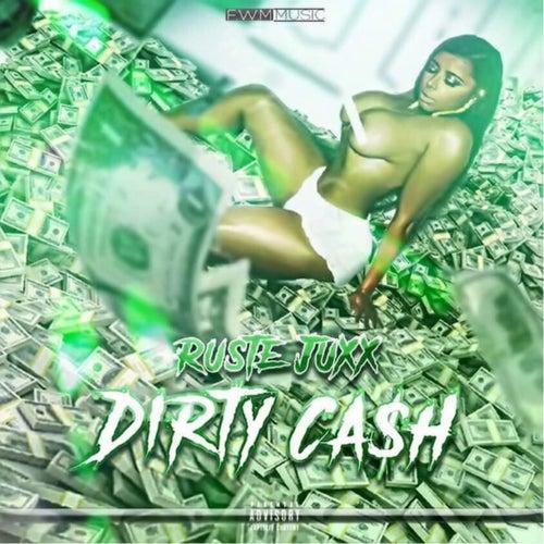 Dirty Cash von Ruste Juxx