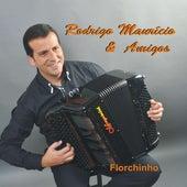 Florchinho by Rodrigo Mauricio e Amigos