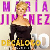 Decálogo (Sus 10 Mayores Éxitos) de Maria Jimenez
