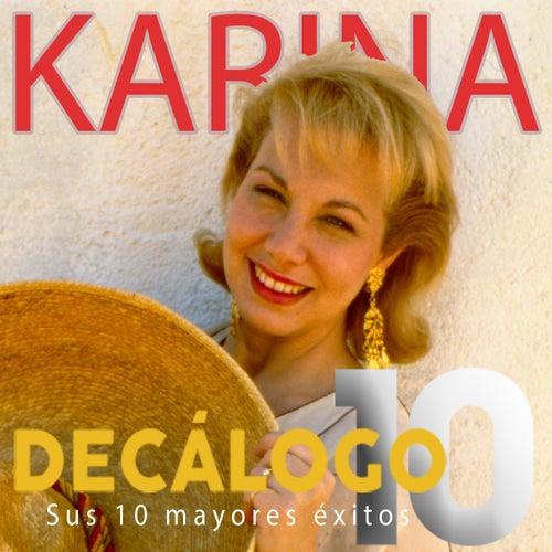 Decálogo (Sus 10 Mayores Éxitos) by Karina