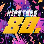 Hipsters 80s von Various Artists