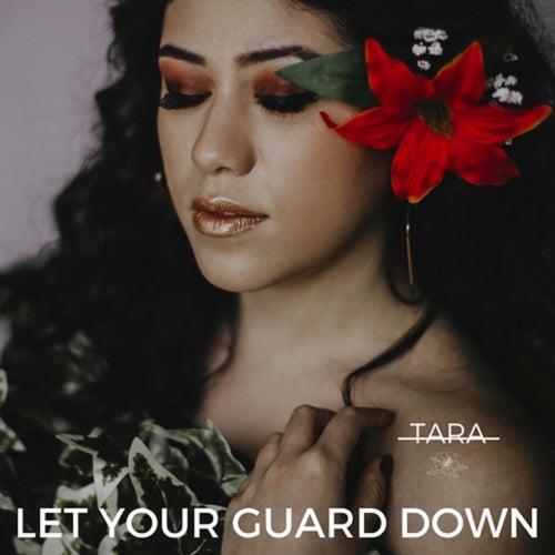 Let Your Guard Down by Tara Flanagan