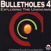 Bulletholes 4: Exploring the Unknown de Various Artists