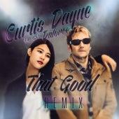 That Good (Blue Sky Radio Mix) by Curtis Dayne