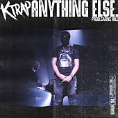 Anything Else von K-Trap