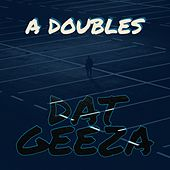 Dat Geeza by Double S