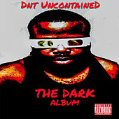 Dark by DNT UncontaineD