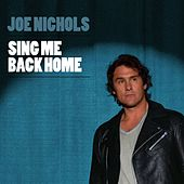 Sing Me Back Home von Joe Nichols
