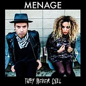 They Never Call von Menage