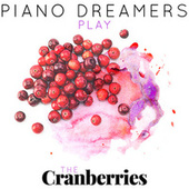 Piano Dreamers Play The Cranberries de Piano Dreamers