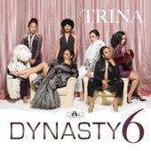 Dynasty6 de Trina
