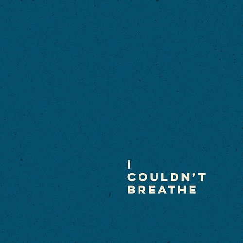 I Couldn't Breathe by Kirsten Maxwell