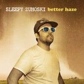 Better Haze by Sleepy Zuhoski