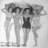 Que Rico Mambo, Vol.2 by Perez Prado