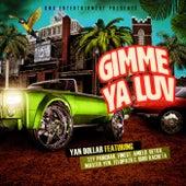 Gimme Ya Luv by Yan Dollar