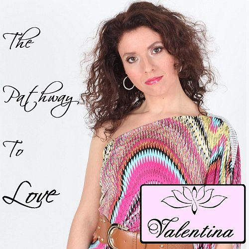 The Pathway to Love by Valentina
