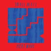 Heat Wave - Edit de Snail Mail