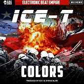 Colors (Remix) by Ice-T