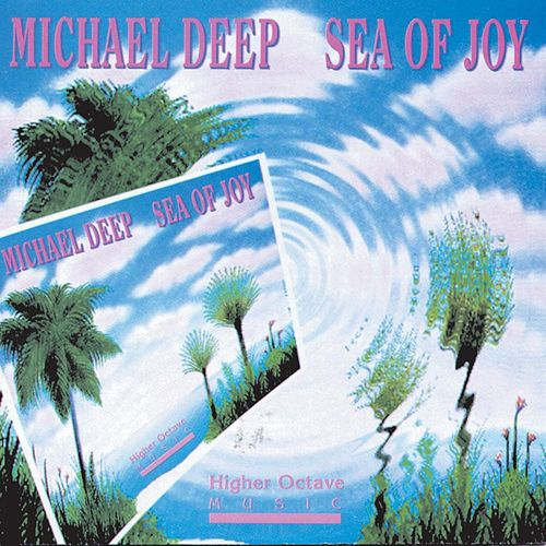 Sea of Joy by Michael  Deep