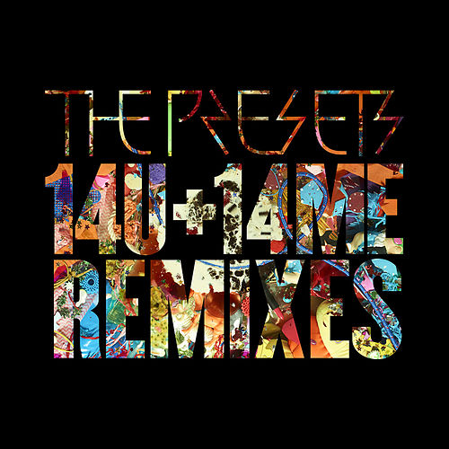 14U+14ME (Remixes) by The Presets