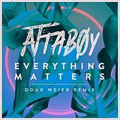 Everything Matters (Doug Weier Remix) by Attaboy