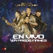 En Vivo y a Pasos Firmes by Grupo La Marcha