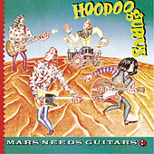 Mars Needs Guitars! de Hoodoo Gurus