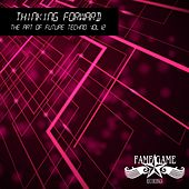 Thinking Forward - The Art of Future Techno, Vol. 11 by Various Artists