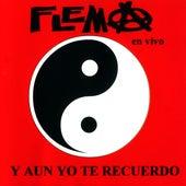 Y aun yo te recuerdo   (Live) de Flema