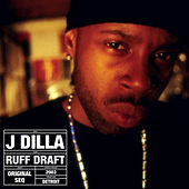 Ruff Draft by J Dilla