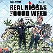 Real Niggas & Good Weed de Rell Life