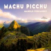 Machu Picchu by Manolo Fernandez