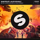 Be My Lover (Danielle Diaz Remix) van Sam Feldt