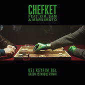 Gel Keyfim Gel (Green Istanbul Remix) von Chefket
