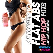 Addicted to Flat Abs Hip Hop Hits Workout Compilation by Various Artists