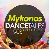 Mykonos Dance Tales 90S Experience by Various Artists