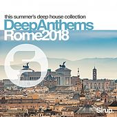 Sirup Deep Anthems Rome 2018 von Various Artists